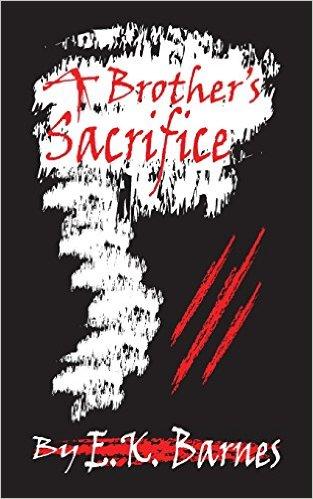 A Brother's Sacrifice: Book One: Volume 1 (The Brunswick Saga)